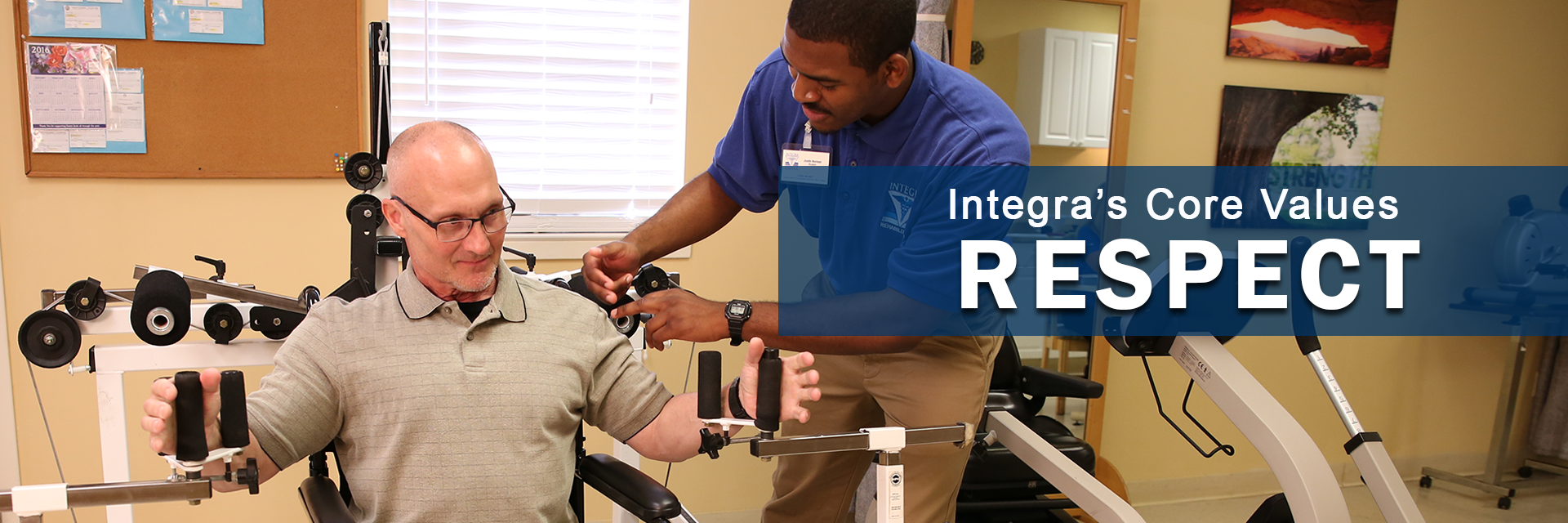 integra associate performing physical therapy with patient. Core Value Respect